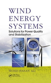 Wind Energy Systems: Solutions for Power Quality and Stabilization ebook by Ali, Mohd. Hasan