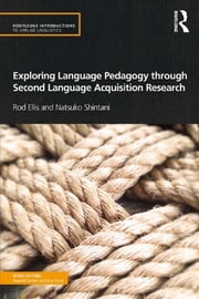 Exploring Language Pedagogy through Second Language Acquisition Research ebook by Rod Ellis,Natsuko Shintani