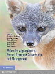 Molecular Approaches in Natural Resource Conservation and Management ebook by J. Andrew DeWoody,John W. Bickham,Charles H. Michler,Krista M. Nichols,Gene E. Rhodes,Keith E. Woeste