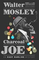 Charcoal Joe ebook by Walter Mosley