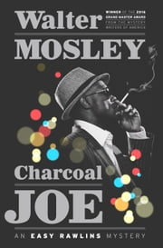 Charcoal Joe - An Easy Rawlins Mystery ebook by Walter Mosley