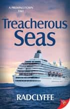 Treacherous Seas ebook by Radclyffe
