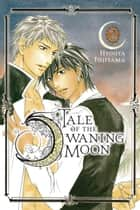 Tale of the Waning Moon, Vol. 2 ebook by Hyouta Fujiyama
