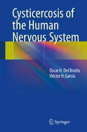 Cysticercosis of the Human Nervous System ebook by Oscar H. Del Brutto,Héctor H. García