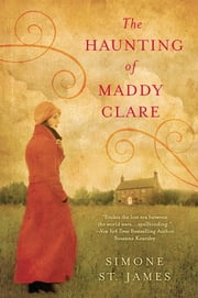 The Haunting of Maddy Clare ebook by Simone St. James