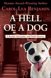 A Hell of a Dog ebook by Carol Lea Benjamin
