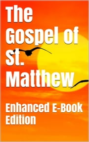 The Gospel of Saint Matthew (Enhanced) ebook by Saint Matthew,God