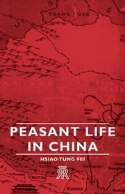 Peasant Life in China ebook by Hsiao-Tung Fei