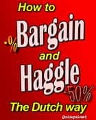 How to Bargain and Haggle ebook by Quinquinet