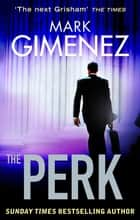 The Perk ebook by Mark Gimenez