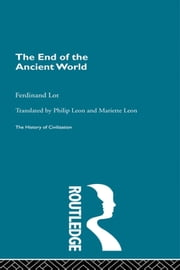 The End of the Ancient World ebook by Ferdinand Lot