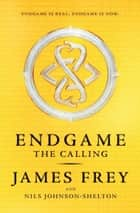 The Calling (Endgame, Book 1) ebook by James Frey, Nils Johnson-Shelton