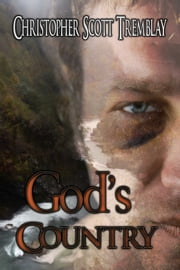 God's Country ebook by Christopher Scott Tremblay