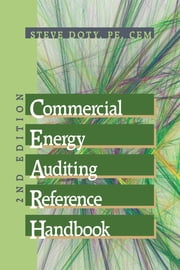 Commercial Energy Auditing Reference Handbook 2nd Edition ebook by Steve Doty, PE, CEM