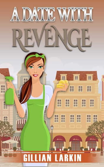 A Date With Revenge - A Julia Blake Short Cozy Mystery, #2 ebook by Gillian Larkin