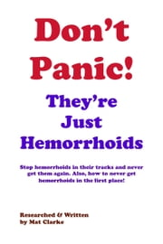 Don't Panic They're Just Hemorrhoids ebook by Mat Clarke