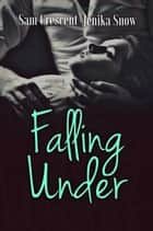 Falling Under ebook by Jenika Snow, Sam Crescent