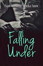 Falling Under ebook by Jenika Snow,Sam Crescent