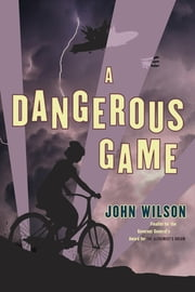 A Dangerous Game ebook by John Wilson