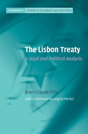 The Lisbon Treaty - A Legal and Political Analysis ebook by Jean-Claude Piris,Angela Merkel