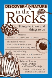 Discover Nature in the Rocks - Things to Know and Things to Do ebook by Rebecca Lawton, Diana Lawton, Susan Panttaja,Irene Guidici Ehret