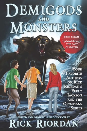 Demigods and Monsters - Your Favorite Authors on Rick Riordan's Percy Jackson and the Olympians Series ebook by