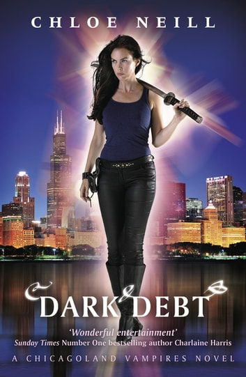 Dark Debt - A Chicagoland Vampires Novel ebook by Chloe Neill