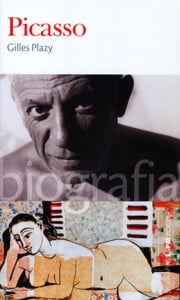 Picasso ebook by Gilles Plazy