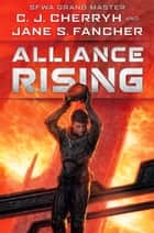 Alliance Rising ebook by C. J. Cherryh, Jane S. Fancher