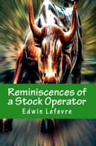 Reminiscences of a Stock Operator ebook by Edwin Lefevre