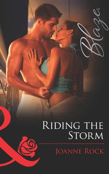 Riding the Storm (Mills & Boon Blaze) (The Wrong Bed: Again and Again, Book 8) 電子書籍 by Joanne Rock