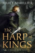 The Harp of Kings ebook by Juliet Marillier