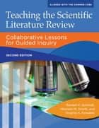 Teaching the Scientific Literature Review: Collaborative Lessons for Guided Inquiry, 2nd Edition ebook by Randell K. Schmidt, Maureen M. Smyth, Virginia K. Kowalski