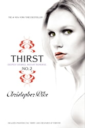 Thirst No. 2 - Phantom, Evil Thirst, Creatures of Forever ebook by Christopher Pike