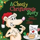 A Cheesy Christmouse Story ebook by David Norrington