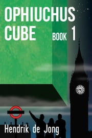 Ophiuchus Cube - book 1 ebook by Hendrik de Jong