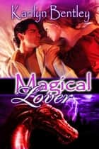 Magical Lover ebook by Karilyn  Bentley