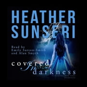 Covered in Darkness audiobook by Heather Sunseri
