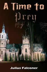 A Time to Prey ebook by Julius Falconer