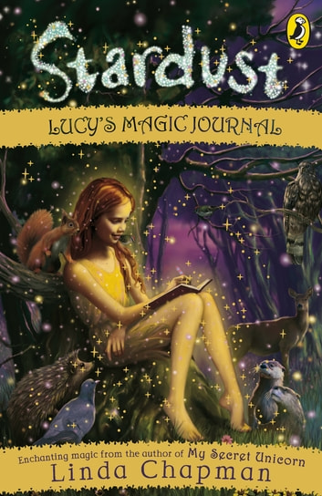 Stardust: Lucy's Magic Journal ebook by Linda Chapman