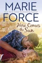 Here Comes the Sun (Green Mountain Series, Book 9) ebook by Marie Force