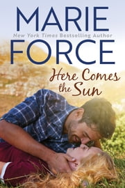 Here Comes the Sun ebook by Marie Force