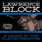 A Dance at the Slaughterhouse - A Matthew Scudder Crime Novel audiobook by Lawrence Block