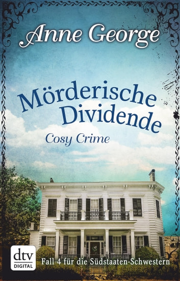 Mörderische Dividende - Roman ebook by Anne George