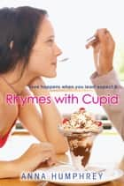 Rhymes with Cupid ebook by Anna Humphrey