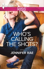 Who's Calling the Shots? ebook by Jennifer Rae