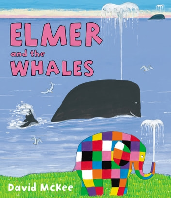 Elmer and the Whales ebook by David McKee