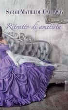 Ritratto di ametista ebook by Sarah Mathilde Callaway