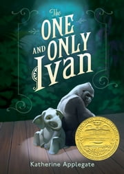 The One and Only Ivan ebook by Katherine Applegate, Patricia Castelao