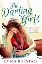 The Darling Girls eBook by Emma Burstall